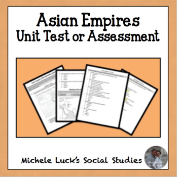 Asian Empires Unit Test Assessment - Multiple Choice, Mapping, Response +