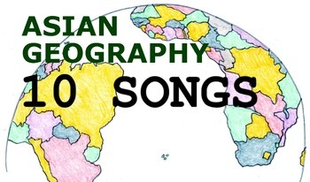 Asian Geography Songs - Complete Album, Lyrics, and Planning Guide