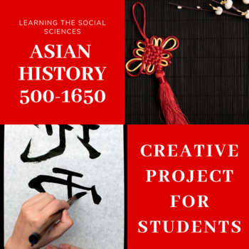 Asian History 500-1650 Creative Project