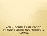 Asian, South Asian, Pacific Islander Youth and Families in Canada