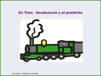 Asis se Dice 2nd year Chapter 3, Lesson 1:  El Tren y el pretérito