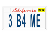 Ask 3 Before Me sign, CA License Plate
