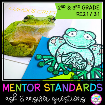 Ask & Answer Questions Mentor Standards (RI.2.1 / RI.3.1)
