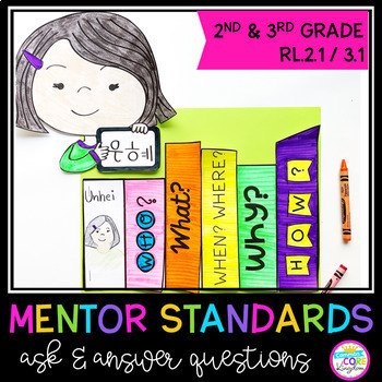 Ask & Answer Questions Mentor Standards (RL.2.1 / RL.3.1)