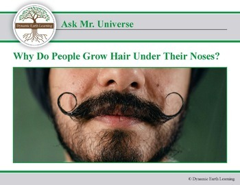 Ask Dr Universe: Why do people grow hair under their noses? Reading Guide