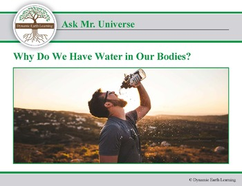 Ask Dr Universe: Why do we have water in our bodies? Reading Guide