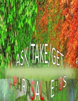 Ask, Get, Take Phrasal Verbs