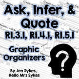 Ask Infer and Quote - Informational Graphic Organizers - RI.3.1, RI.4.1, RI.5.1