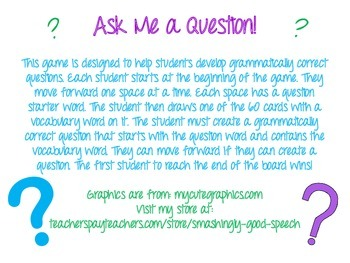 Ask Me A Question! A game to target asking grammatically correct questions.