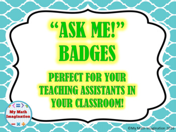 Ask Me! Badges - Great to use in math, reading, science &
