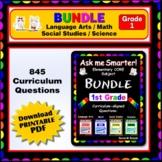 1ST GRADE Language Arts, Math, Science, Social Studies Core QUESTIONS BUNDLE