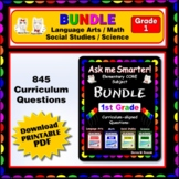 1ST GRADE Language Arts, Math, Science, Social Studies Core QUESTIONS BUNDLE