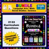 3RD GRADE Language Arts, Math, Science, Social Studies Core QUESTIONS BUNDLE
