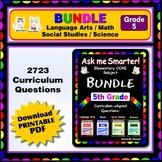 5TH GRADE - Language Arts, Math, Science, Social Studies Core QUESTIONS BUNDLE