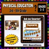 PHYSICAL EDUCATION Content Questions 3rd - 5th Grade