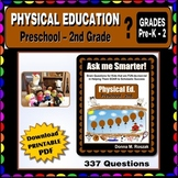 PHYSICAL EDUCATION Content Questions Preschool - 2nd Grade