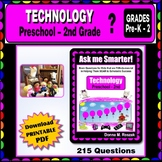 TECHNOLOGY and INFORMATION SKILLS Content Questions Preschool - 2nd Grade