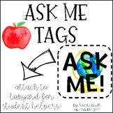 Ask Me Tags (Student Helper Tags)