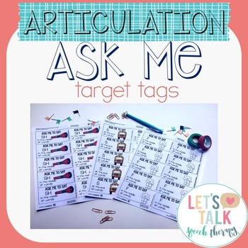 Ask Me Target Tags--Articulation Carryover Tags for Speech