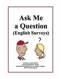 Ask Me a Question  English Surveys