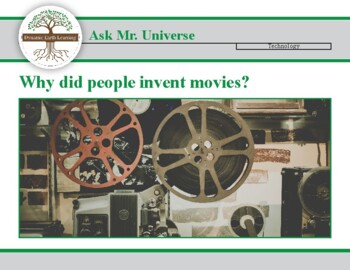 Ask Dr Universe: Why did People Invent Movies?