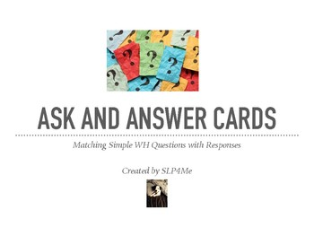 Ask and Answer Cards: Development of WH Questions