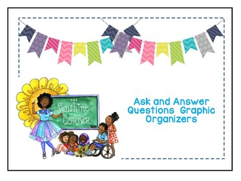 Ask and Answer Questions Graphic Organizers