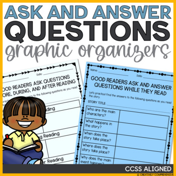 Ask and Answer Questions RL 3.1 Graphic Organizers