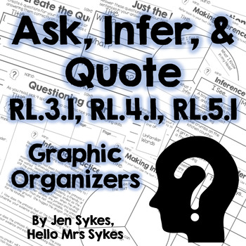 Ask Infer and Quote - Fiction Graphic Organizers - RL.3.1,