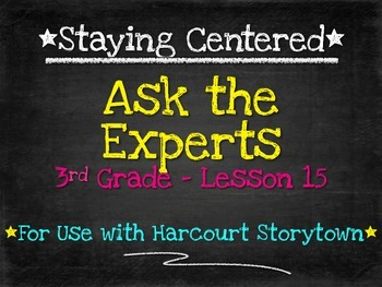 Ask the Experts - 3rd Grade Harcourt Storytown Lesson 15