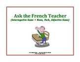 Ask the French Teacher (Interrogative Game and Noun, Verb, Adjective Game)