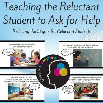 Asking For Help; Reducing the Stigma of Asking for Help for Reluctant Students