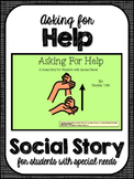 Asking For Help- Social Story for Student's with Autism