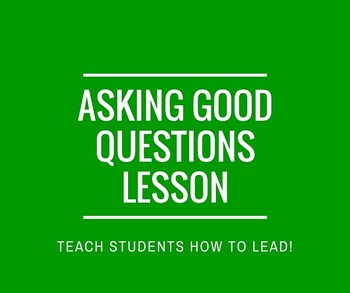Asking Good Questions Lesson