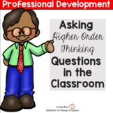 Asking Higher Order Thinking Questions - PD Session