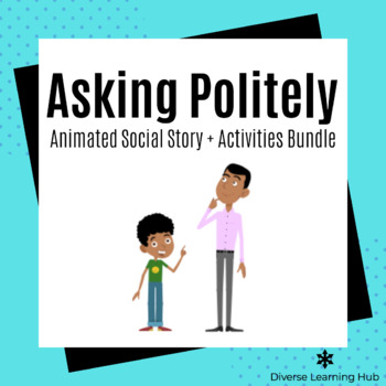 Asking Politely Animated Social Story + Activities Bundle for Special Education