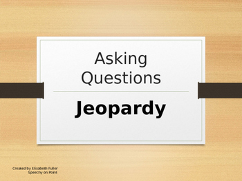 Asking Questions PowerPoint Jepoardy