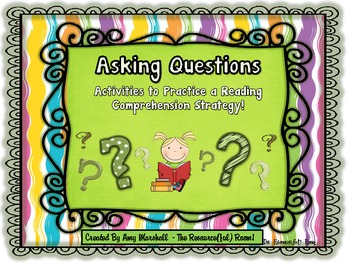 Asking Questions Comprehension Strategy Unit by Amy ...