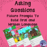 Asking Questions Picture Prompts to Build Oral and Written Language