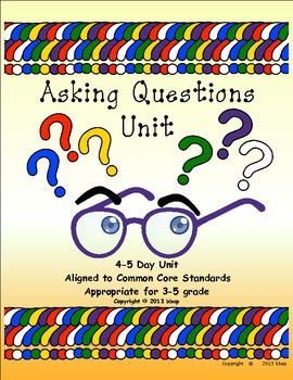 Asking Questions Unit, aligned to common core standards, grades 3-5
