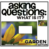 Asking Questions: What is it? Garden