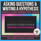 Asking Questions & Writing a Hypothesis - Google Slides In