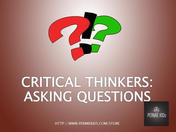 Asking Questions and Critical Thinking -  Forming Inquiry / Research Questions