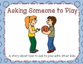 Asking Someone to Play Social Story Packet
