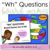 """Wh"" QUESTIONS  Board Games {Differentiated For K-5th Grade}"