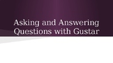 Asking and Answering Questions with Gustar