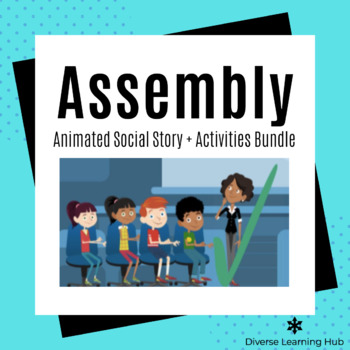 Assembly Animated Social Story + Activity Bundle for Special Education!