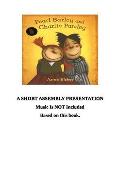 Assembly Drama Presentation - Pearl Barley and Charlie Parsley
