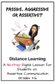 Assertive Communication: A No-Prep Digital Lesson for Students