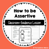 ASSERTIVENESS CLASSROOM GUIDANCE LESSON! How to LOOK and SOUND Assertive (K-8)